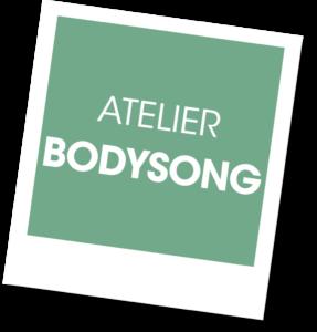 Atelier Bodysong - A vous de jouer