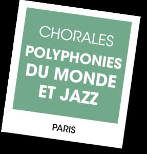 Chorales Polyphonies du Monde et Jazz - A vous de jouer