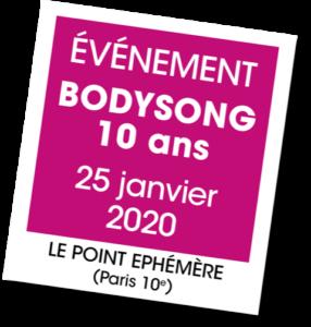 Evenement Bodysong 10 ans - A vous de jouer